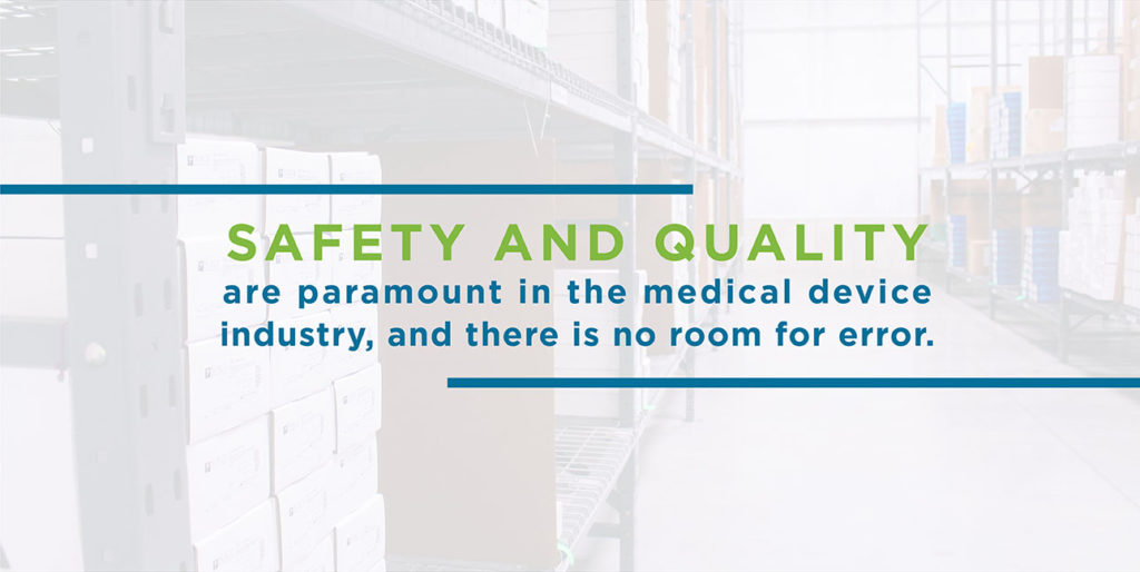 "Warehouse shelves with boxes on them and the phrase, ""Safety and quality are paramount in the medical device industry, and there is no room for error."""